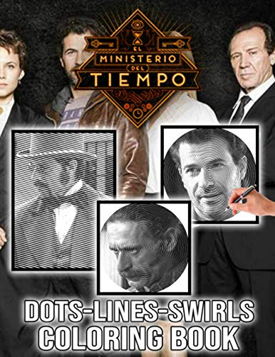 El Ministerio Del Tiempo Dots Lines Swirls Coloring Book: Unofficial High Quality Dots-Lines-Swirls Activity Books For Adults, Boys, Girls