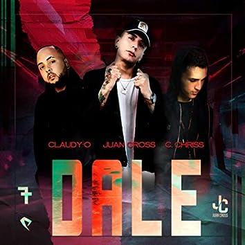 Dale (feat. Claudy-O & Juan Cross)