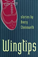 Wingtips: Stories by Avery Chenoweth (Johns Hopkins: Poetry and Fiction)