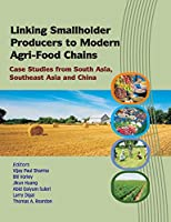 Linking Smallholder Producers to Modern Agri-Food Chains: Case Studies from South Asia, Southeast Asia and China