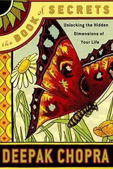 The Book of Secrets: Unlocking the Hidden Dimensions of Your Life (Chopra, Deepak) by [Deepak Chopra]