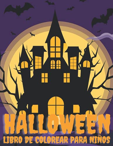 Halloween Libro de Colorear para Niños: 40 Dibujos de Halloween para Colorear para Niños con Calabazas Brujas Casas Embrujadas y Más