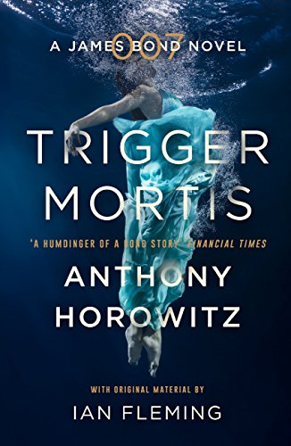 Trigger Mortis: A James Bond Novel (English Edition)