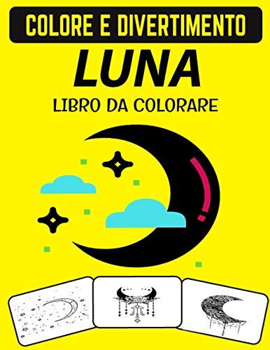 LIBRO DA COLORARE DELLA LUNA: Disegni per alleviare lo stress Libro da colorare sulla luna per adulti