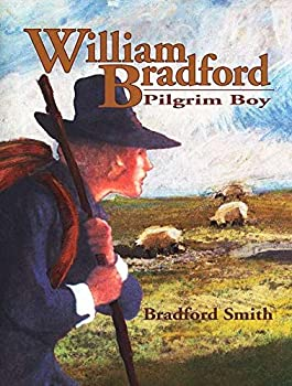 William Bradford: Pilgrim Boy - Book  of the Childhood of Famous Americans