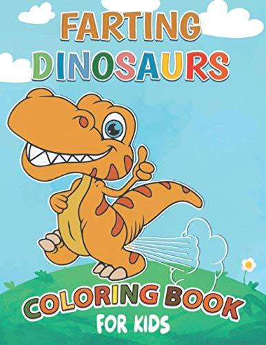 Farting Dinosaurs Coloring Book For Kids: Funny Illustrations With Cute Prehistoric Reptiles