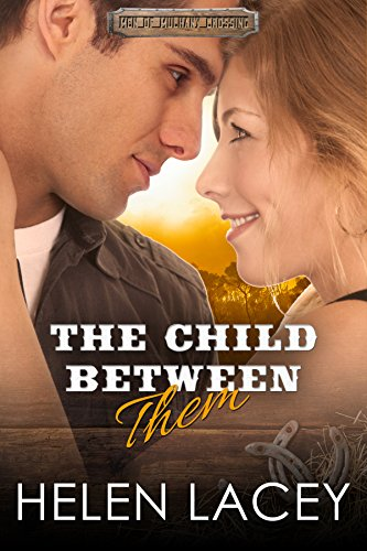 The Child Between Them (Men Of Mulhany Crossing Book 2) (English Edition)