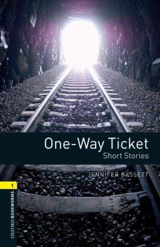 Oxford Bookworms Library: 6. Schuljahr, Stufe 2 - One-Way Ticket: Three Short Stories. Reader (Oxfor