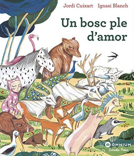 Un bosc ple d'amor (Catalan Edition)