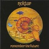 Songtexte von Nektar - Remember the Future