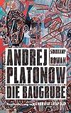 Die Baugrube: Roman (suhrkamp taschenbuch) - Andrej Platonow