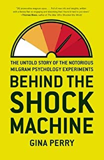 Behind The Shock Machine: The Untold Story of the Notorious Milgram Psychology