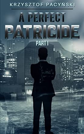 A Perfect Patricide