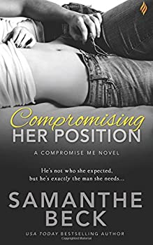 Compromising Her Position - Book #1 of the Compromise Me