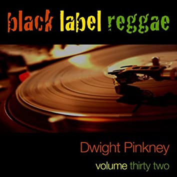 Black Lable Reggae-Dwight Pinkney-Vol. 32