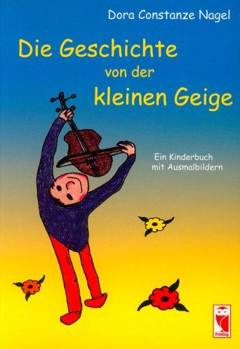 Die Geschichte von der kleinen Geige: Ein Kinderbuch mit Ausmalbildern