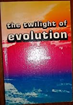 The Twilight of Evolution [Paperback] by Henry M. Morris