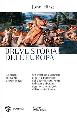 Breve storia dell'Europa: Le origini, gli eventi e i personaggi.