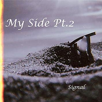 My Side, Pt. 2