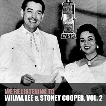 We're Listening to Wilma Lee & Stoney Cooper, Vol. 2