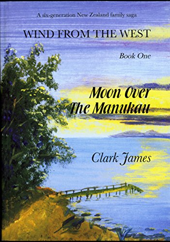 Moon Over The Manukau (Wind From The West Book 1) (English Edition)