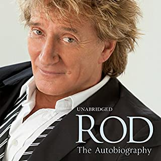 Rod     The Autobiography              By:                                                                                                                                 Rod Stewart                               Narrated by:                                                                                                                                 Simon Vance                      Length: 11 hrs and 22 mins     241 ratings     Overall 4.5