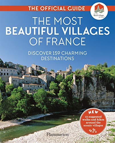 The Most Beautiful Villages of France: The Official Guide: 2020 Edition (PRATIQUE - LANGUE ANGLAISE)