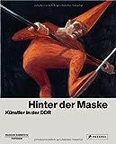 Hinter der Maske: Künstler in der DDR
