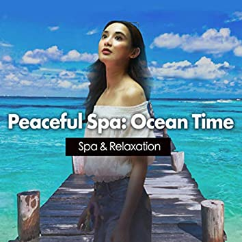 Peaceful Spa: Ocean Time
