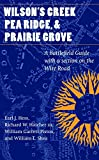 Wilson's Creek, Pea Ridge, and Prairie Grove: A Battlefield Guide, with a Section