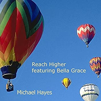 Reach Higher Featuring Bella Grace