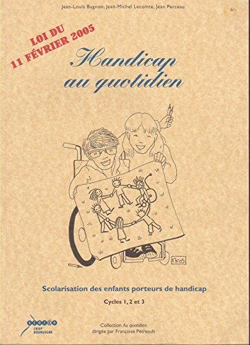 Handicap au quotidien : Scolarisation des enfants porteurs de handicap