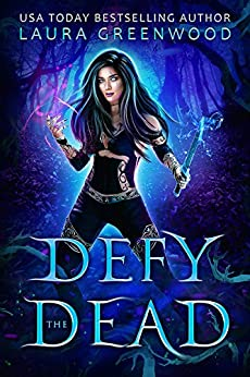 Defy the Dead Laura Greenwood The Necromancer Council