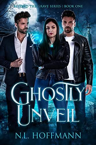 Ghostly Unveil by [N.L. Hoffmann]