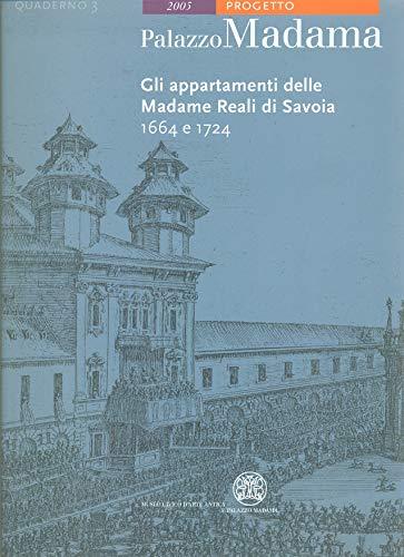 Palazzo Madama. Gli appartamenti delle madame reali di Savoia. 1664 e 1724