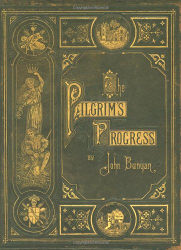 The Pilgrim's Progress (Classic Christian Literature Collector's Edition)
