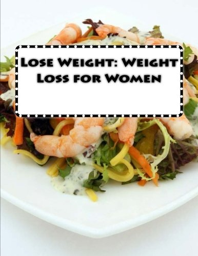 Lose Weight: Weight Loss for Women