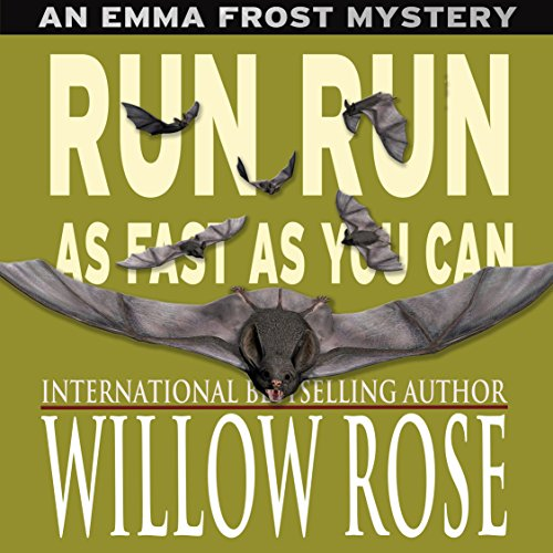 Run Run as Fast as You Can     Emma Frost, Book 3              By:                                                                                                                                 Willow Rose                               Narrated by:                                                                                                                                 Sarah Feenah                      Length: 5 hrs and 52 mins     18 ratings     Overall 3.7