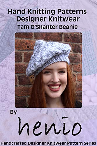Hand Knitting Pattern: Designer Knitwear: Tam O'Shanter Beanie (Henio Handcrafted Designer Knitwear Single Pattern Series Book 1) (English Edition)