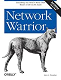 Network Warrior: Everything You Need to Know That Wasn t on the CCNA Exam