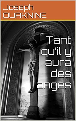 Tant qu'il y aura des anges (French Edition)