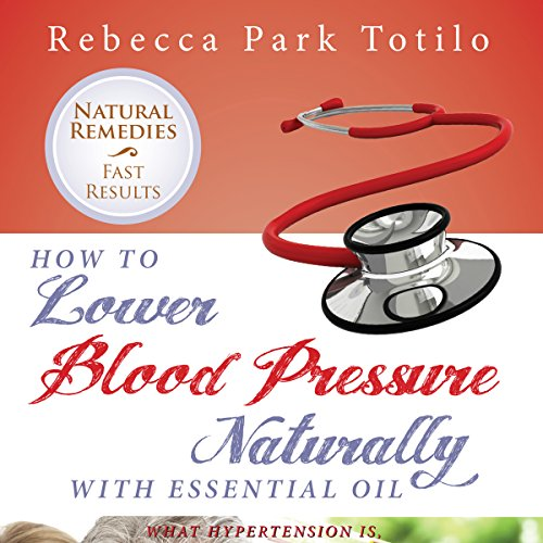 How to Lower Your Blood Pressure Naturally with Essential Oil  By  cover art