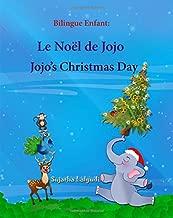 Bilingue Enfant: Jojo's Christmas day. Le Noel de Jojo: Un livre d'images pour les enfants (Edition bilingue français-anglais),Livre bilingues anglais ... pour les enfants: Jojo Series) (Volume 25)