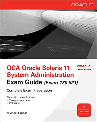 Ernest, M: OCA Oracle Solaris 11 System Administration Exam (Oracle Press)