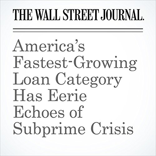 America's Fastest-Growing Loan Category Has Eerie Echoes of Subprime Crisis copertina