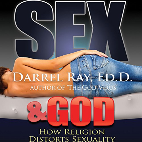 Sex & God: How Religion Distorts Sexuality audiobook cover art