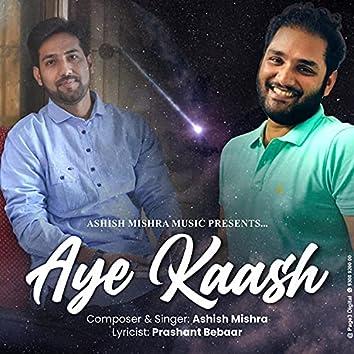 Aye Kaash (feat. Prashant Bebaar)
