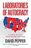 Laboratories of Autocracy: A Wake-Up Call from Behind the Lines
