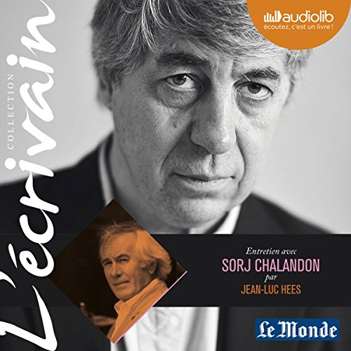 Entretien avec Sorj Chalandon     Collection L'écrivain              By:                                                                                                                                 Jean-Luc Hees,                                                                                        Sorj Chalandon                               Narrated by:                                                                                                                                 Jean-Luc Hees,                                                                                        Sorj Chalandon                      Length: 1 hr and 3 mins     Not rated yet     Overall 0.0