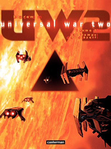 Universal War Two (Tome 1) - Le Temps du désert